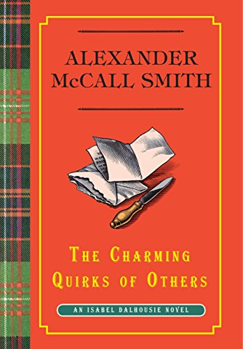 The Charming Quirks of Others (Isabel Dalhousie Mysteries): McCall Smith, Alexander