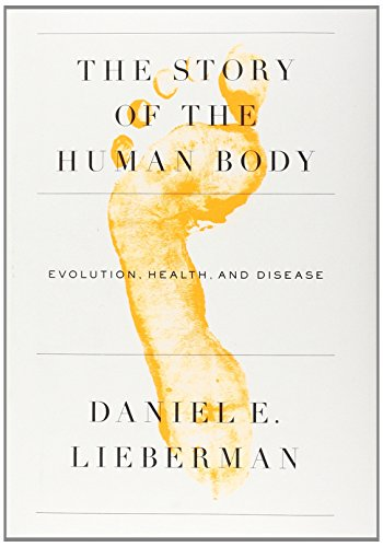 9780307379412: The Story of the Human Body: Evolution, Health, and Disease