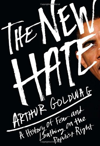 9780307379696: The New Hate: A History of Fear and Loathing on the Populist Right