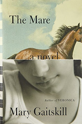 The Mare (Signed First Edition): Gaitskill, Mary