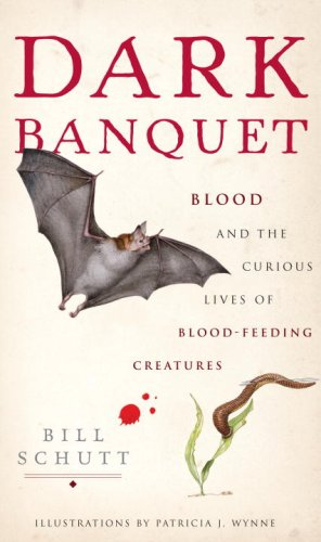 9780307381125: Dark Banquet: Blood and the Curious Lives of Blood-Feeding Creatures