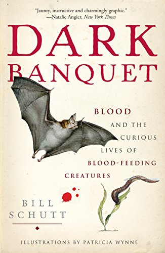 9780307381132: Dark Banquet: Blood and the Curious Lives of Blood-Feeding Creatures