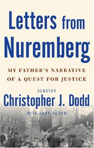 9780307381163: Letters from Nuremberg: My Father's Narrative of a Quest for Justice