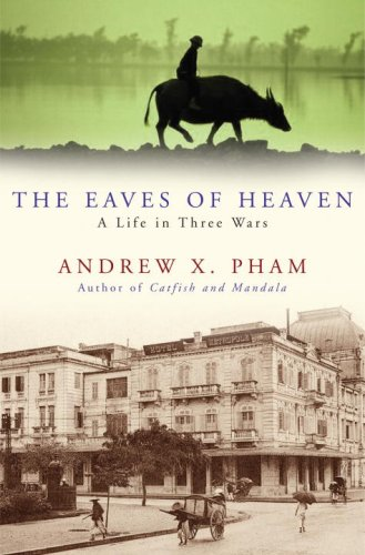 9780307381200: The Eaves of Heaven: A Life in Three Wars