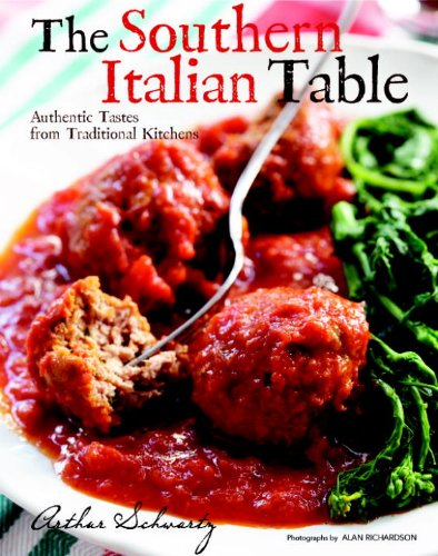 The Southern Italian Table: Authentic Tastes from Traditional Kitchens (030738134X) by Arthur Schwartz