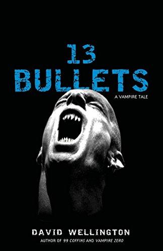 13 Bullets: A Vampire Tale (Laura Caxton: Wellington, David
