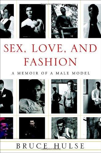 9780307381682: Sex, Love, and Fashion: A Memoir of a Male Model