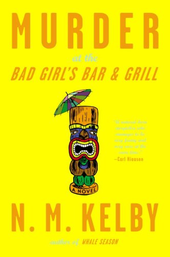 Murder at the Bad Girl's Bar and: Kelby, N. M.