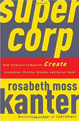 9780307382351: Supercorp: How Vanguard Companies Create Innovation, Profits, Growth, and Social Good