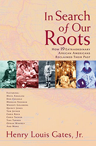 In Search of Our Roots: How 19 Extraordinary African Americans Reclaimed Their Past: Gates Jr., ...