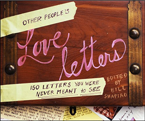 9780307382641: Other People's Love Letters: 150 Letters You Were Never Meant to See