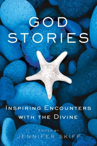 9780307382689: God Stories: Inspiring Encounters with the Divine