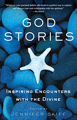 9780307382696: God Stories: Inspiring Encounters with the Divine