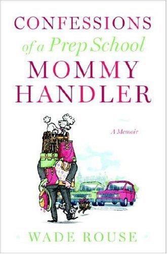 9780307382702: Confessions of a Prep School Mommy Handler: A Memoir