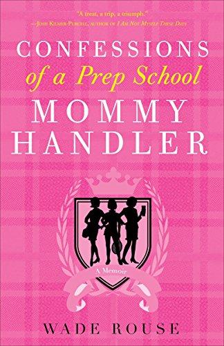9780307382719: Confessions of a Prep School Mommy Handler: A Memoir
