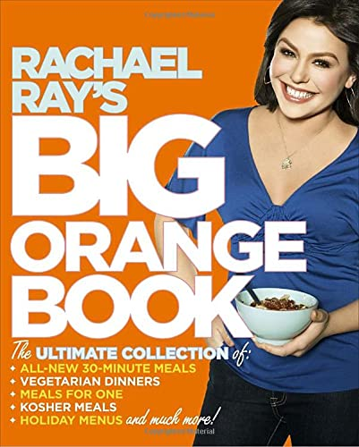 9780307383198: Rachael Ray's Big Orange Book: Her Biggest Ever Collection of All-New 30-Minute Meals Plus Kosher Meals, Meals for One, Veggie Dinners, Holiday Favorites, and Much More!