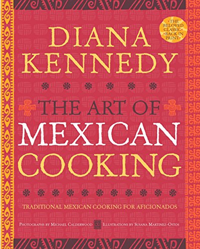 [signed] The Art of Mexican Cooking: Traditional Mexican Cooking for Aficionados
