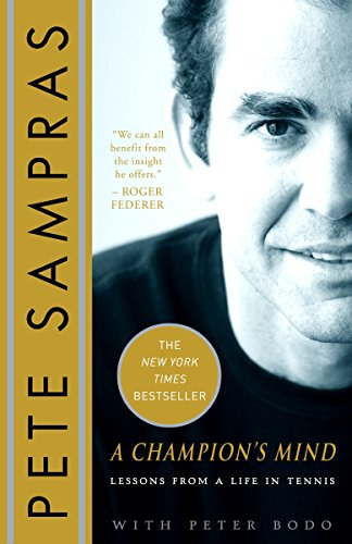 A Champion's Mind: Lessons from a Life in Tennis: Sampras, Pete; Bodo, Pete