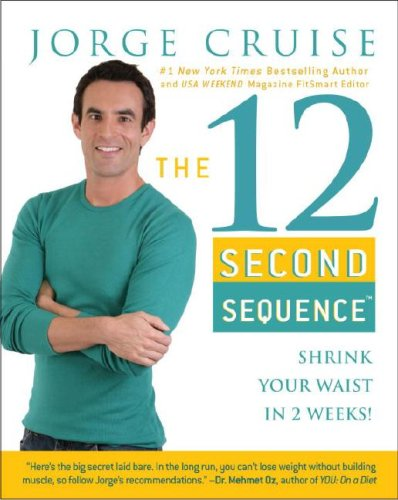 9780307383310: The 12 Second Sequence: Shrink Your Waist in 2 Weeks