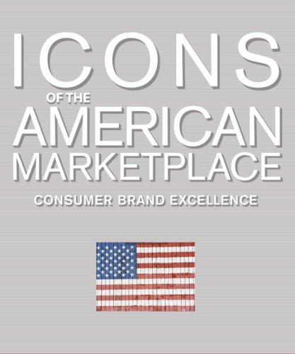 Icons of the American Marketplace : Consumer: American Benchmark Press;
