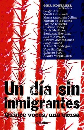 9780307385819: UN DÍA SIN INMIGRANES, 15 VOCES Y UNA CAUSA (Spanish Edition)