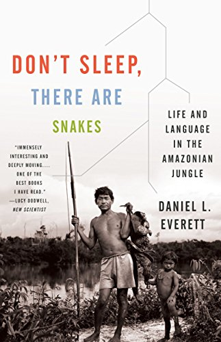9780307386120: Don't Sleep, There Are Snakes: Life and Language in the Amazonian Jungle (Vintage Departures)