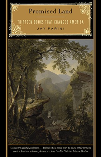 Promised Land: Thirteen Books That Changed America (030738618X) by Parini, Jay