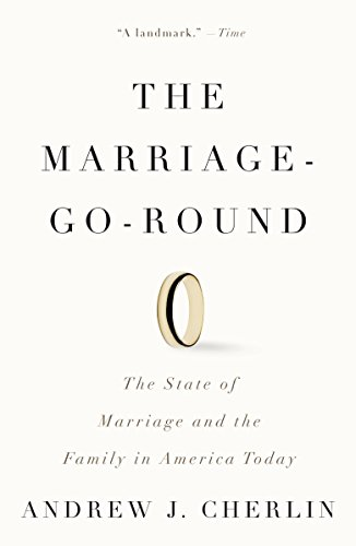 9780307386380: The Marriage-Go-Round: The State of Marriage and the Family in America Today