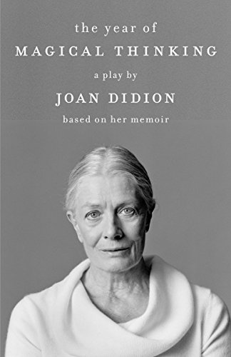 9780307386410: The Year of Magical Thinking: A Play by Joan Didion Based on Her Memoir (Vintage International)