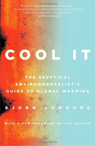9780307386526: Cool It: The Skeptical Environmentalist's Guide to Global Warming (Vintage)
