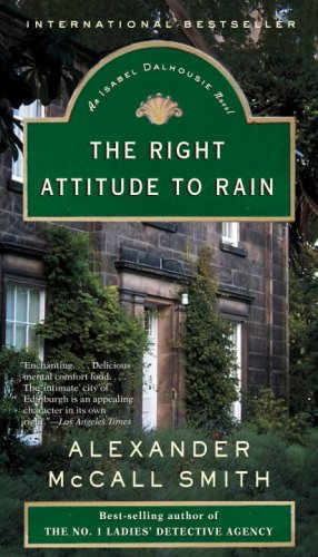 The Right Attitude to Rain: The Sunday Philosophy Club 3 (0307386678) by Alexander McCall Smith