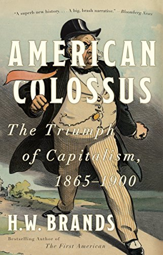 9780307386779: American Colossus: The Triumph of Capitalism, 1865-1900