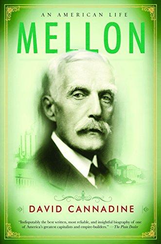 Mellon: An American Life: Cannadine, David