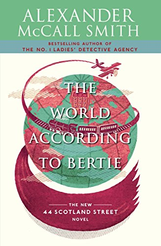 9780307387066: The World According to Bertie (44 Scotland Street Series)