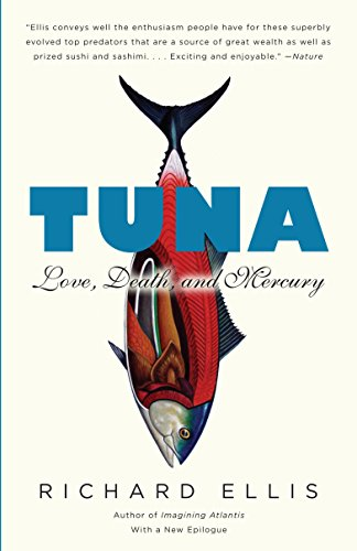 Tuna: Love, Death, and Mercury (0307387100) by Richard Ellis