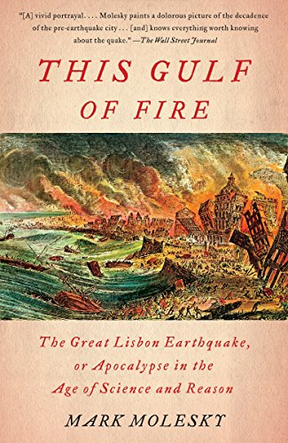 9780307387509: This Gulf of Fire: The Great Lisbon Earthquake, or Apocalypse in the Age of Science and Reason