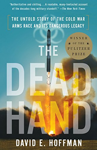9780307387844: The Dead Hand: The Untold Story of the Cold War Arms Race and Its Dangerous Legacy