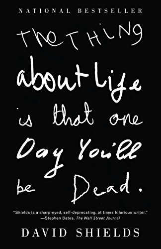 9780307387967: The Thing about Life Is That One Day You'll Be Dead