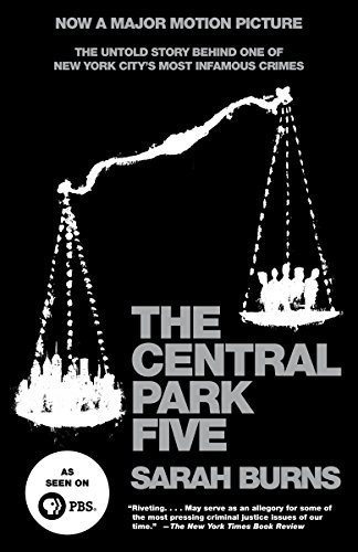 9780307387981: The Central Park Five: The Untold Story Behind One of New York City's Most Infamous Crimes