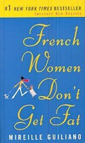 9780307387998: French Women Don't Get Fat: The Secret of Eating for Pleasure