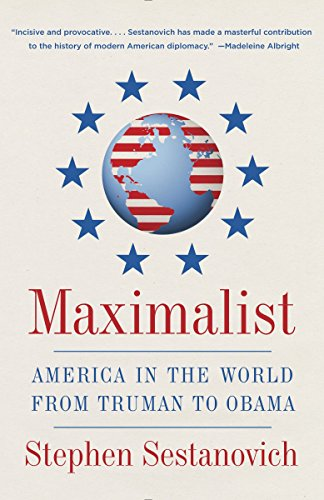 9780307388308: Maximalist: America in the World from Truman to Obama