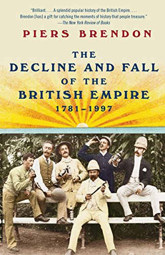 9780307388414: The Decline and Fall of the British Empire, 1781-1997