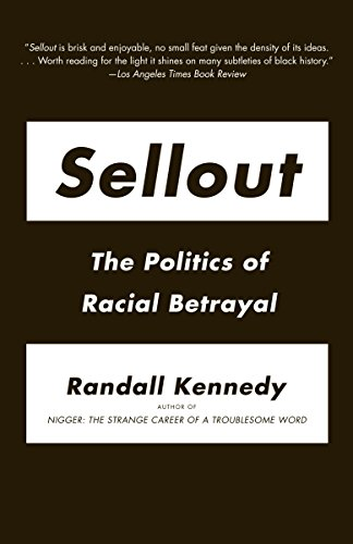Sellout: The Politics of Racial Betrayal (0307388425) by Randall Kennedy