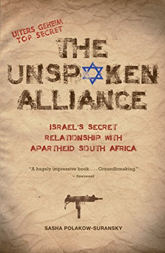 9780307388506: The Unspoken Alliance: Israel's Secret Relationship with Apartheid South Africa