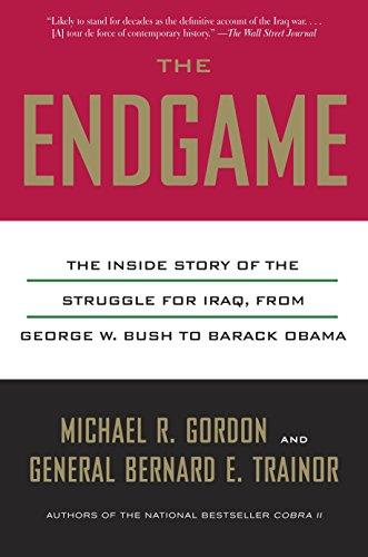 9780307388940: The Endgame: The Inside Story of the Struggle for Iraq, from George W. Bush to Barack Obama