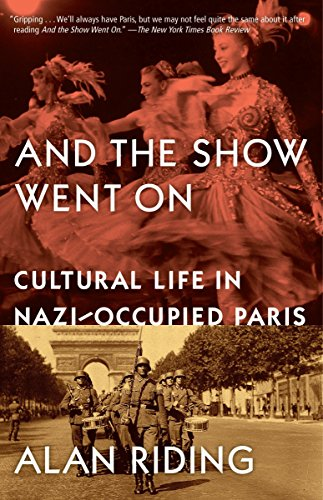 9780307389053: And the Show Went On: Cultural Life in Nazi-Occupied Paris