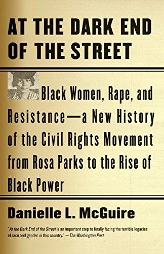 9780307389244: At the Dark End of the Street: Black Women, Rape, and Resistance--A New History of the Civil Rights Movement from Rosa Parks to the Rise of Black Power