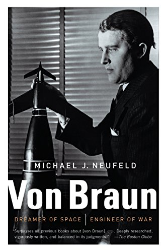 9780307389374: Von Braun: Dreamer of Space, Engineer of War