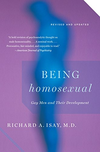 Being Homosexual: Gay Men and Their Development (Vintage): Isay, Richard A.