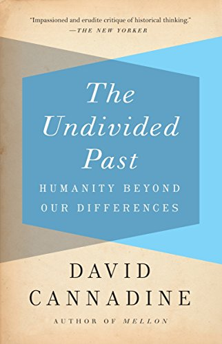 The Undivided Past: Humanity Beyond Our Differences (0307389596) by David Cannadine
